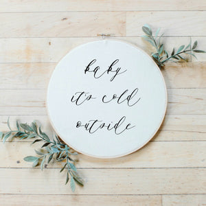 Baby It's Cold Outside Faux Embroidery Hoop