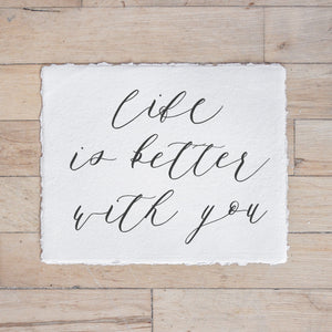 Life Is Better With You Print