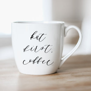 But First, Coffee Ceramic Coffee Mug