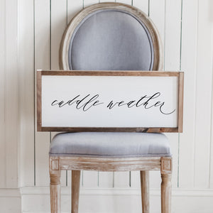 Cuddle Weather Script Lumbar Wood Sign