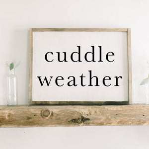 Cuddle Weather Type Framed Wood Sign