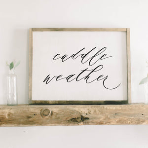 Cuddle Weather Script Framed Wood Sign