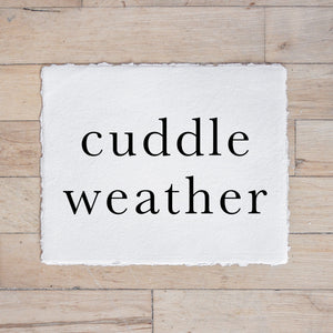 Cuddle Weather Type Print
