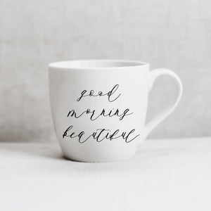 Good Morning Beautiful Ceramic Coffee Mug