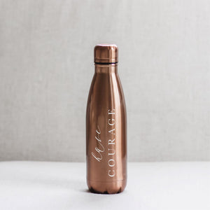 Have Courage Metallic Water Bottle