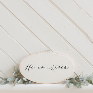 He is Risen Faux Embroidery Hoop