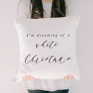 I'm Dreaming Of A White Christmas Pillow