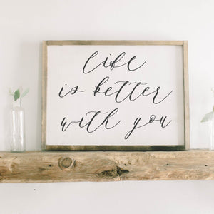 Life is Better with You Rectangle Framed Wood Sign