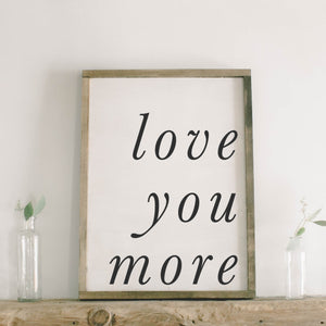 Love You More Framed Wood Sign