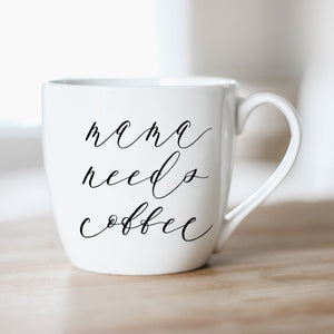 Mama Needs Coffee Ceramic Coffee Mug