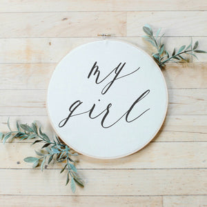 My Girl Faux Embroidery Hoop