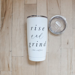 Rise and Grind Travel Mug