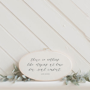 There Is Nothing Like Staying At Home for Real Comfort Faux Embroidery Hoop