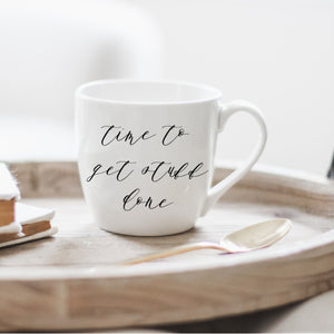 Time to Get Stuff Done Ceramic Coffee Mug