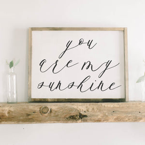 You Are My Sunshine Calligraphy Framed Wood Sign