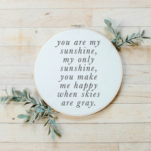 You Are My Sunshine Type Faux Embroidery Hoop