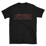 Feel Like a Stranger/Stranger Things - Grateful Parody T-Shirt