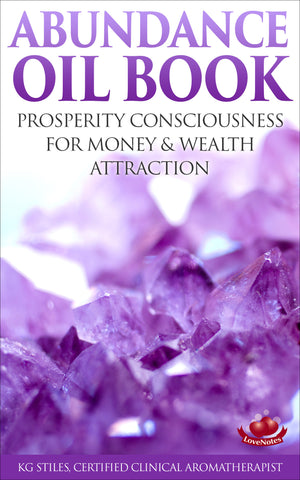 Abundance Oil Book -- for Wealth Attraction & Prosperity Consciousness -- By KG Stiles-ebook-PurePlant Essentials