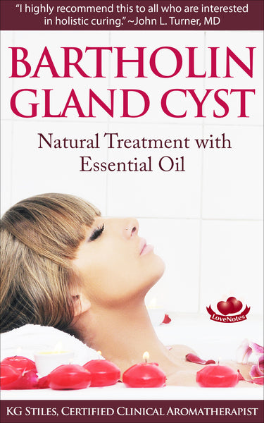 Bartholin Gland Cyst SAVE 60% OFF - Natural Treatment With Essential Oil - By KG Stiles-ebook-PurePlant Essentials