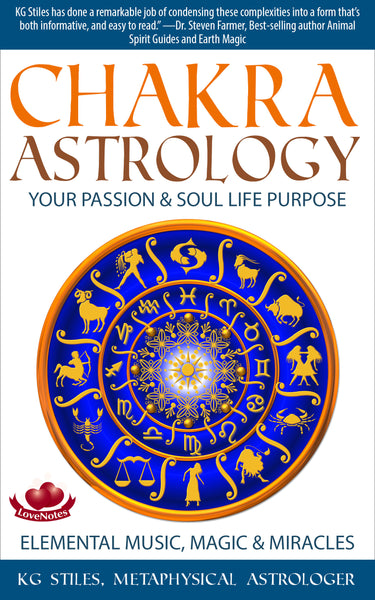 Chakra Astrology - Your Passion & Soul Life Purpose - Elemental Music, Magic & Miracles - By KG Stiles-ebook-PurePlant Essentials