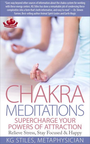 CHAKRA MEDITATIONS - Supercharge Your Powers of Attraction - Relieve Stress, Stay Focused & Happy - By KG Stiles-ebook-PurePlant Essentials