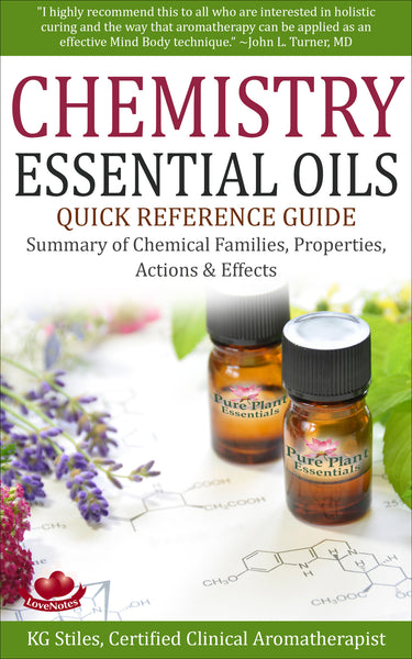 Chemistry Essential Oils -- Quick Reference Guide --  By KG Stiles-ebook-PurePlant Essentials