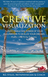 CREATIVE VISUALIZATION - Super Charge Your Power of Imagination - Realize Your Dreams - KG Stiles-ebook-PurePlant Essentials