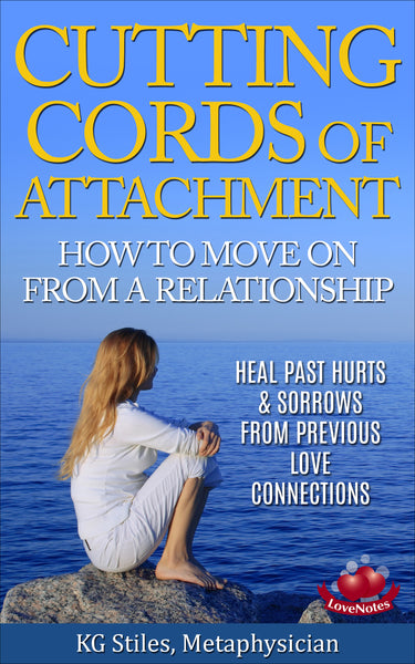 CUTTING CORDS OF ATTACHMENT - Move On From a Relationship and Heal Past Hurts & Sorrows - By KG Stiles-ebook-PurePlant Essentials