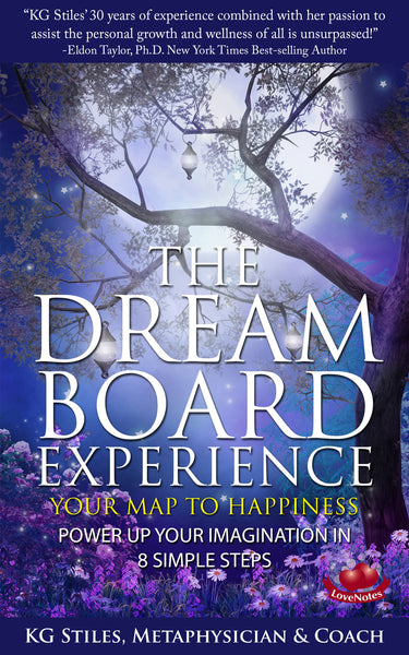 Dream Board Experience - Your Map to Happiness - Power Up Your Imagination in 8 Simple Steps - By KG Stiles-ebook-PurePlant Essentials