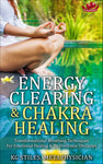 ENERGY CLEARING & CHAKRA HEALING - Transformational Breathing Techniques - For Emotional Healing & To Overcome Obstacles - By KG Stiles-ebook-PurePlant Essentials
