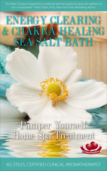 Energy Clearing & Chakra Healing Sea Salt Bath -- Pamper Yourself Home Spa Treatment -- By KG Stiles-ebook-PurePlant Essentials