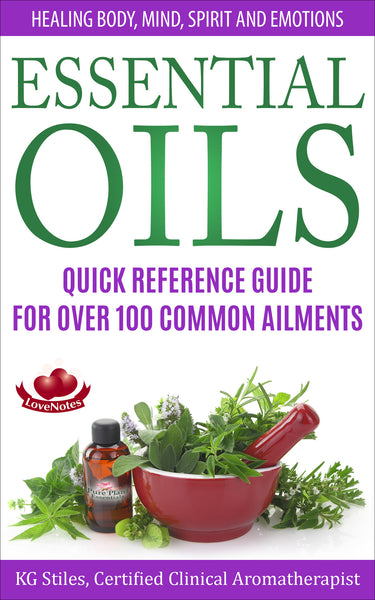 Essential Oils Quick Reference Guide - for Over 100 Common Ailments - By KG Stiles-ebook-PurePlant Essentials