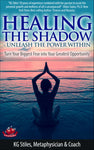 HEALING THE SHADOW - Unleash the Power Within - Turn Your Biggest Fear Into Your Greatest Opportunity - By KG Stiles-ebook-PurePlant Essentials
