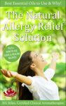 Natural Allergy Relief Solution - How to Use Guide & Healing Recipes - By KG Stiles-ebook-PurePlant Essentials