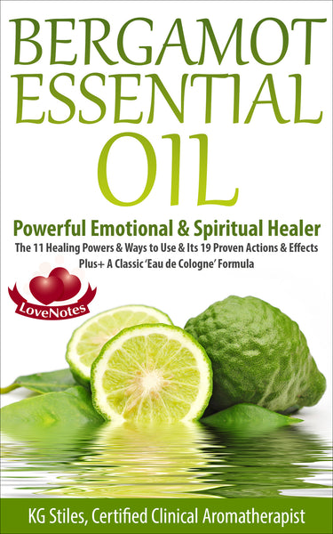 Bergamot Essential Oil SAVE 60% OFF - Powerful Emotional & Spiritual Healer - By KG Stiles-ebook-PurePlant Essentials