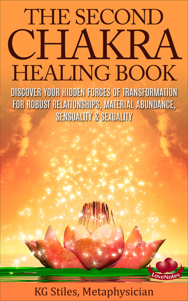 Chakra Healing Book Second - For Robust Relationships, Material Abundance, Sensuality & Sexuality - By KG Stiles-ebook-PurePlant Essentials