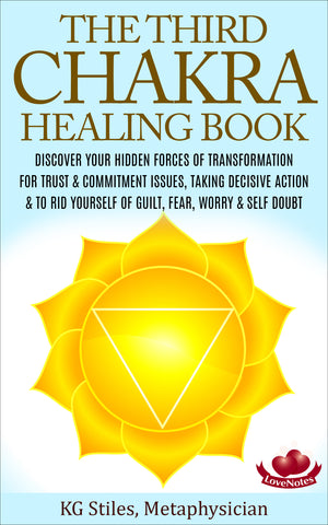 Chakra Healing Book Third - Discover Your Hidden Forces of Transformation For Trust & Commitment Issues, Taking Decisive Action & To Rid Yourself of Guilt, Fear & Self Doubt - By KG Stiles-ebook-PurePlant Essentials