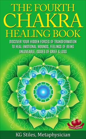 Chakra Healing Book Fourth - Heal Emotional Wounds, Feelings of Being Unlovable, Issues of Grief & Loss - By KG Stiles-ebook-PurePlant Essentials