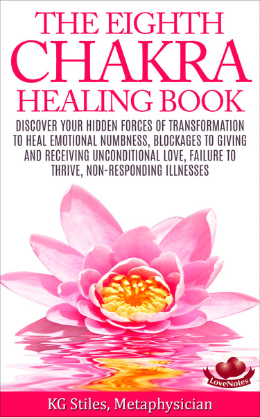 Chakra Healing Book Eighth - Heal Emotional Numbness, Blockages to Love, Failure to Thrive, Non-Responding Illness - By KG Stiles-ebook-PurePlant Essentials