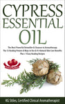 Cypress Essential Oil - The Most Powerful Detoxifier & Cleanser in Aromatherapy - By KG Stiles-ebook-PurePlant Essentials