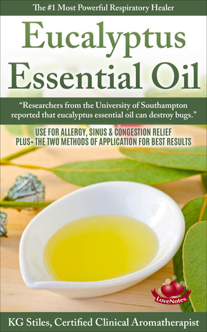 Eucalyptus Essential Oil - #1 Most Powerful Respiratory Healer - By KG Stiles-ebook-PurePlant Essentials