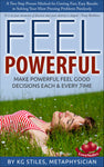 FEEL POWERFUL - A Two Step Proven Method for Getting Solutions to Your Problems - By KG Stiles-ebook-PurePlant Essentials