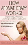 How Aromatherapy Works! -- Improve Your Memory, Emotions & Sexuality --  By KG Stiles-ebook-PurePlant Essentials