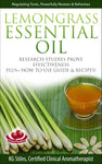 Lemongrass Essential Oil -- Regulating Tonic, Powerfully Renews & Refreshes -- By KG Stiles-ebook-PurePlant Essentials