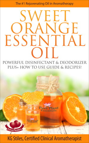Essential Oil - Sweet Orange - Powerful Disinfectant & Deodorizer - By KG Stiles-ebook-PurePlant Essentials