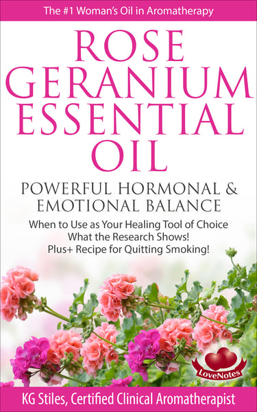 Essential Oil - Rose Geranium - Powerful Hormonal & Emotional Balance - By KG Stiles-ebook-PurePlant Essentials