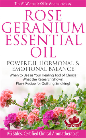 Rose Geranium Essential Oil -- Powerful Hormonal & Emotional Balance -- By KG Stiles-ebook-PurePlant Essentials