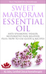 Essential Oil - Sweet Marjoram - #1 Pain Relief Oil in Aromatherapy - By KG Stiles-ebook-PurePlant Essentials