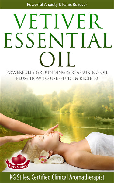 Essential Oil - Vetiver - Powerful Anxiety & Panic Reliever - By KG Stiles-ebook-PurePlant Essentials