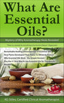 Essential Oils - What Are Essential Oils? - Mystery of Why Aromatherapy Heals Revealed - By KG Stiles-ebook-PurePlant Essentials